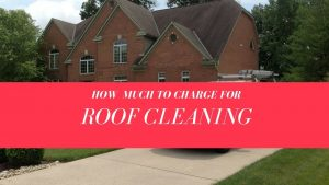 how much to charge to do roof cl 300x169 - How Much To Charge To Do Roof Cleaning? Roof Cleaning Pricing